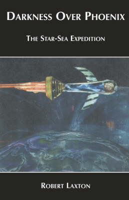 Darkness Over Phoenix - The Star-Sea Expedition