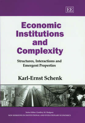 Economic Institutions and Complexity: Structures, Interactions and Emergent Properties