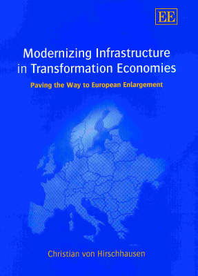 Modernizing Infrastructure in Transformation Economies: Paving the Way to European Enlargement
