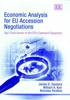 Economic Analysis for Eu Accession Negotiations: Agri-Food Issues in the Eu's Eastward Expansion