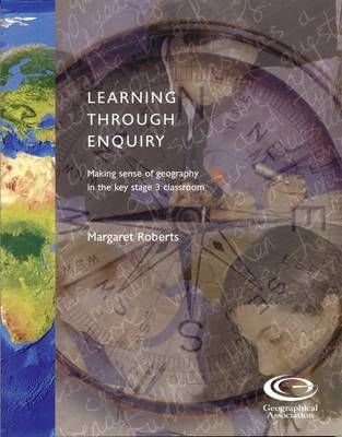 Learning Through Enquiry: Making Sense of the Key Stage 3 Classroom