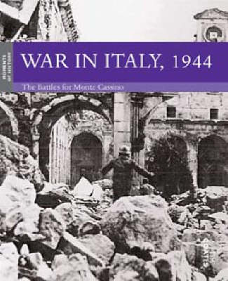 War in Italy, 1944: The Battles for Monte Cassino