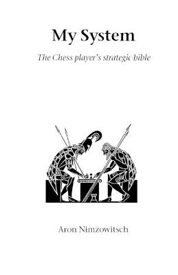 My System: The Chess Player's Strategic Battle