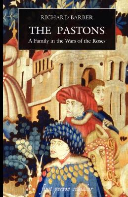 The Pastons - A Family in the Wars of the Roses