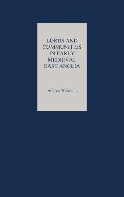 Lords and Communities in Early Medieval East Anglia