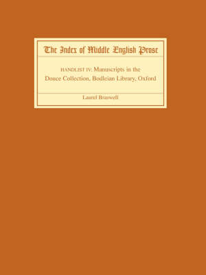 The Index of Middle English Prose Handlist IV: Manuscripts in the Douce Collection, Bodleian Library, Oxford