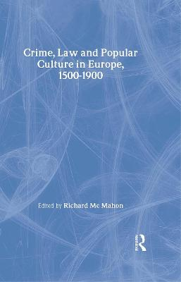 Crime, Law and Popular Culture in Europe, 1500-1900