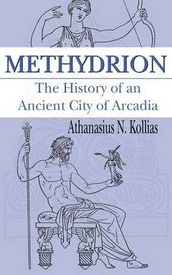 Methydrion: The History of an Ancient City of Arcadia
