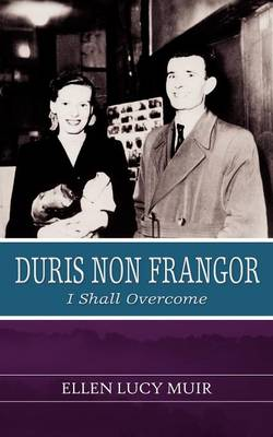 Duris Non Frangor - I Shall Overcome