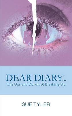 Dear Diary... the Ups and Downs of Breaking Up