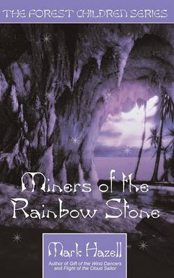 Miners of the Rainbow Stone (the Forest Children Series)