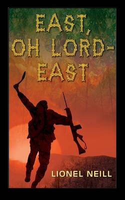 East, Oh Lord - East