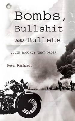 Bombs, Bullshit and Bullets - Roughly in That Order