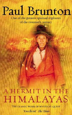 A Hermit in the Himalayas: The Classic Work of Mystical Quest