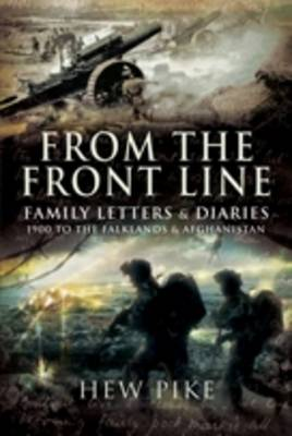 From the Frontline: Family Letters and Diaries 1914 to the Falklands and Afghanistan