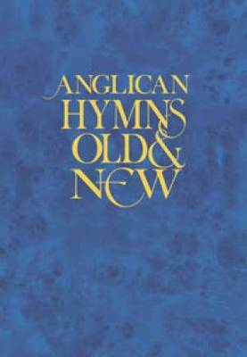 Anglican Hymns Old and New: Words Edition