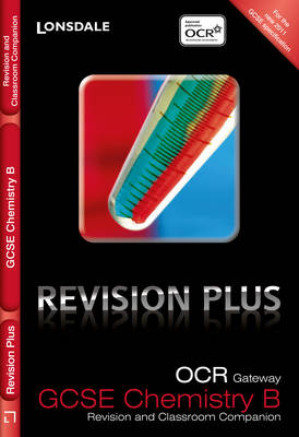 OCR Gateway Chemistry B: Revision and Classroom Companion