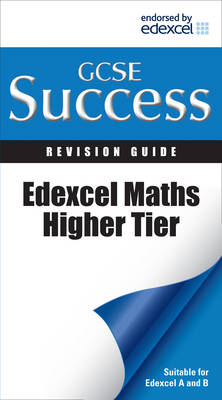 Edexcel Maths - Higher Tier: Revision Guide (Letts GCSE Success)
