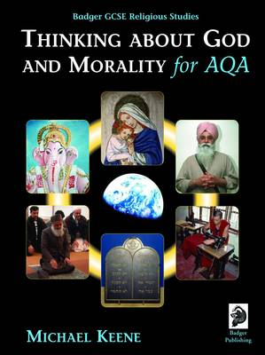 Badger GCSE Religious Studies: Thinking About God and Morality for AQA
