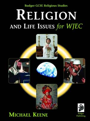 Badger GCSE Religious Studies: Religion and Life Issues for WJEC