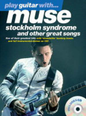 Play Guitar With... Muse: Stockholm Syndrome And Other Great Songs