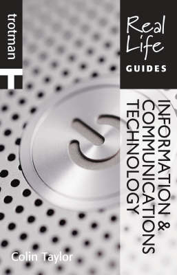 Real Life Guide: Information & Communications Technology