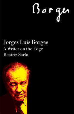 Jorge Luis Borges: A Writer on the Edge