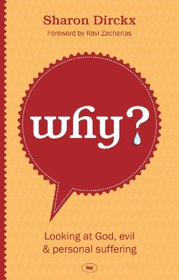 Why?: Looking at God, Evil & Personal Suffering