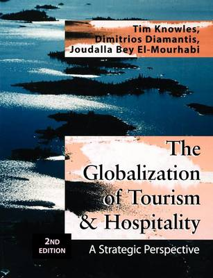 The Globalization of Tourism and Hospitality: A Strategic Perspective