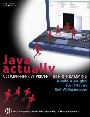 Java Actually: A Comprehensive Primer in Java Programming