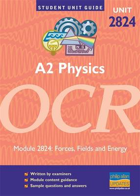 OCR Physics A2: Forces, Fields and Energy: Unit 2824