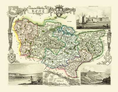 Thomas Moules Map of Kent 1837: Colour Print of County Map of Kent 1837 by Thomas Moule