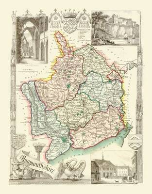 Thomas Moule Map of Monmouthshire 1837: Colour Print of County Map of Monmouthshire 1837 by Thomas Moule