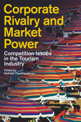 Corporate Rivalry and Market Power: Competition Issues in the Tourism Industry