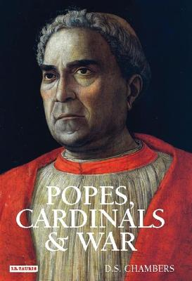 Popes, Cardinals and War: The Military Curch in Renaissance and Early Modern Europe