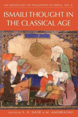An Anthology of Philosophy in Persia: v. 2: Ismaili Thought in the Classical Age