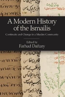 A Modern History of the Ismailis: Continuity and Change in a Muslim Community