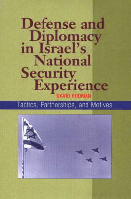 Defense and Diplomacy In Israel's National Security Experience: Tactics, Partnerships and Motives