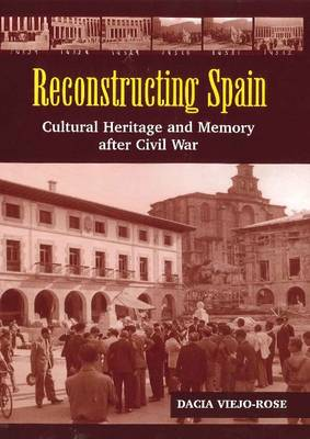 Reconstructing Spain: Cultural Heritage & Memory After Civil War
