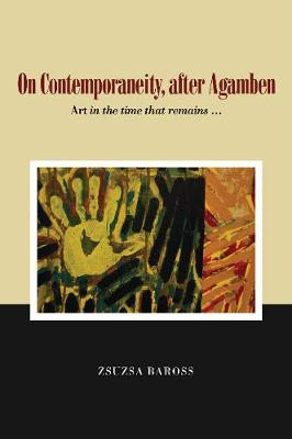On Contemporaneity, after Agamben: Art in the time that remains ...