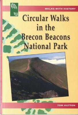 Walks with History Series: Circular Walks in the Brecon Beacons National Park