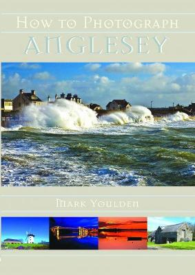 How to Photograph Anglesey