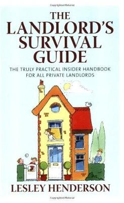 The Landlord's Survival Guide: The Truly Practical Insider' Handbook for All Private Landlords