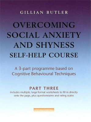 Overcoming Social Anxiety & Shyness Self Help Course: Part Three