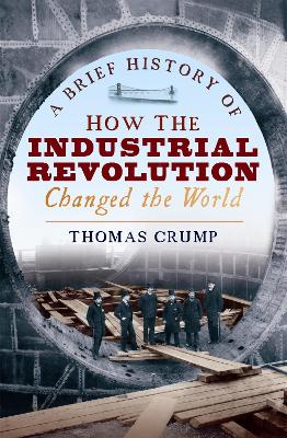 A Brief History of How the Industrial Revolution Changed the World