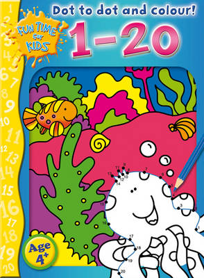 Dot to Dot and Colour: 1-20