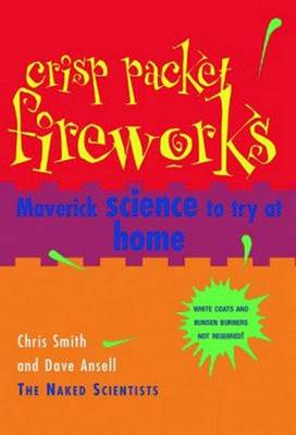 Crisp Packet Fireworks: Maverick Science to Try at Home