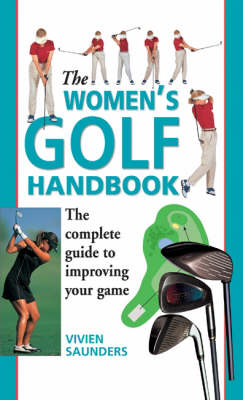 The Women's Golf Handbook: The Complete Guide to Improving Your Game