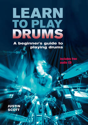 Learn to Play Drums: A Beginner's Guide to Playing Drums