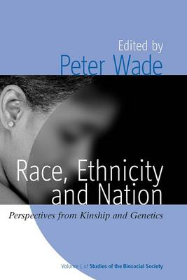 Race, Ethnicity, and Nation: Perspectives from Kinship and Genetics
